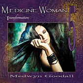 Play & Download Medicine Woman 5 - Transformation by Medwyn Goodall | Napster