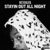 Stayin Out All Night by Wiz Khalifa