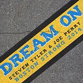 Play & Download Dream On (Boston Strong 2014) by Steven Tyler | Napster