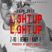 Light Up (feat. Z-Ro, Berner & Baby-E) - Single by Baby Bash
