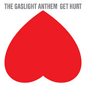 Play & Download Get Hurt by The Gaslight Anthem | Napster