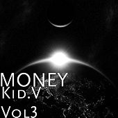 Play & Download Kid. V, Vol. 3 by Money (Hip-Hop) | Napster