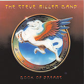 Play & Download Book Of Dreams by Steve Miller Band | Napster
