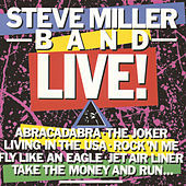 Play & Download Steve Miller Band Live! by Steve Miller Band | Napster