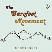 Play & Download The High Road EP by The Barefoot Movement | Napster