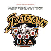 Skatetown USA (Music from the Motion Picture Soundtrack) by Various Artists
