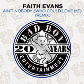 Play & Download Ain't Nobody (Who Could Love Me) (Remix) by Faith Evans | Napster