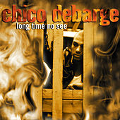 Play & Download Long Time No See by Chico DeBarge | Napster