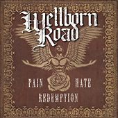 Play & Download Pain Hate Redemption by Wellborn Road | Napster