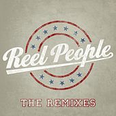 Play & Download Reel People - The Remixes by Various Artists | Napster