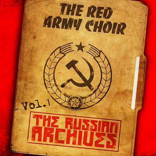 Play & Download The Russian Archives, Vol. 1 by The Red Army Choir and Band | Napster