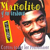 Play & Download Contra Todos los Pronósticos by Manolito y su Trabuco | Napster