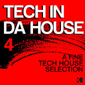 Tech in da House 4 (A Fine Tech House Selection) by Various Artists