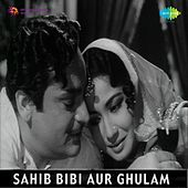 Play & Download Sahib Bibi Aur Ghulam (Original Motion Picture Soundtrack) by Various Artists | Napster