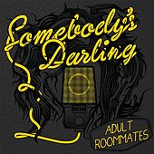 Play & Download Adult Roommates by Somebody's Darling | Napster