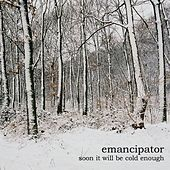 Play & Download Soon It Will Be Cold Enough by Emancipator | Napster