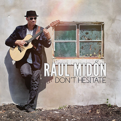 Play & Download Don't Hesitate by Raul Midon | Napster