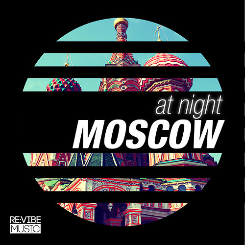 Play & Download At Night - Moscow by Various Artists | Napster