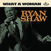 Play & Download What a Woman by Ryan Shaw | Napster