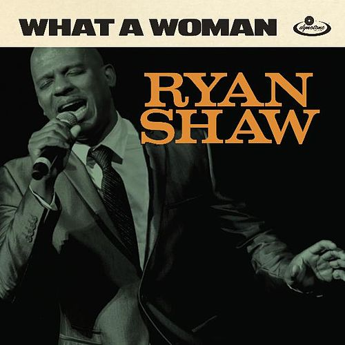 What a Woman by Ryan Shaw