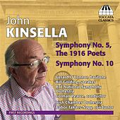 Kinsella: Symphonies Nos. 5 & 10 by Various Artists