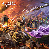 Play & Download Beautiful Resistance by Mystic | Napster