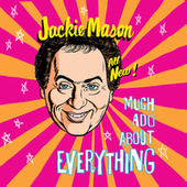 Much Ado About Everything by Jackie Mason