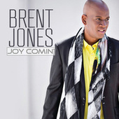 Play & Download Joy Comin' by Brent Jones | Napster