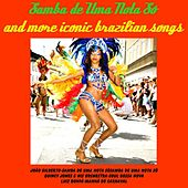 Play & Download Samba de uma Nota Só and More Iconic Brazilian Songs by Various Artists | Napster