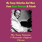 Play & Download My Funny Valentine and More from Oscar Peterson & Friends by Various Artists | Napster