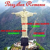Play & Download Brazilian Romance by Various Artists | Napster