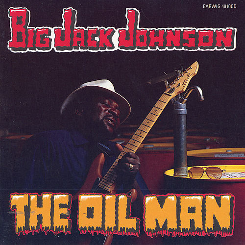 The Oil Man von Big Jack Johnson