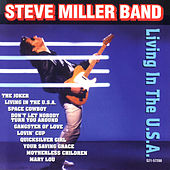 Play & Download Living In The U.S.A. by Steve Miller Band | Napster