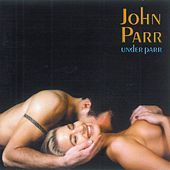 Play & Download Under Parr by John Parr | Napster