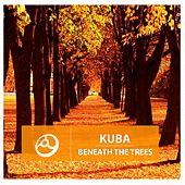 Play & Download Beneath the Trees by Kuba | Napster