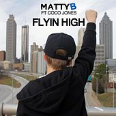 Play & Download Flyin High (feat. Coco Jones) by Matty B | Napster