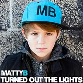 Play & Download Turned out the Lights (feat. Maddi Jane) by Matty B | Napster