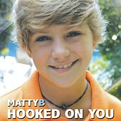 Play & Download Hooked on You by Matty B | Napster