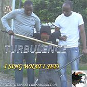 Play & Download I Sing What I See by Turbulence | Napster
