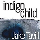 Indigo Child by Jake Tavill