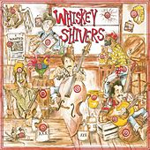 Play & Download Whiskey Shivers by Whiskey Shivers | Napster