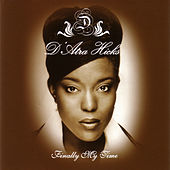 Play & Download Finally My Time by D'Atra Hicks | Napster