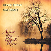 Play & Download Across the Black River by Kevin Burke | Napster