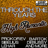 Play & Download Through the Years: High Romantic by Various Artists | Napster