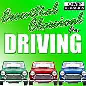 Play & Download Essential Classical for Driving by Various Artists | Napster