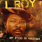 My Food Is Rations by I-Roy