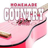 Play & Download Homemade Country Divas by Various Artists | Napster