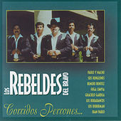 Play & Download Corridos Perrones by Los Rebeldes del Bravo | Napster