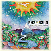 Play & Download Shambala - Relaxing Vedic Beats by Various Artists | Napster