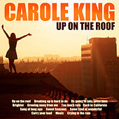 Play & Download Up on the Roof by Carole King | Napster